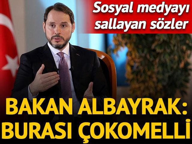 Bakan Albayrak'ın sözleri sosyal medyayı salladı: Burası çokomelli