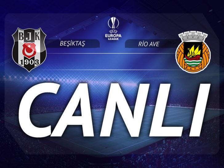 Beşiktaş - Rio Ave | CANLI