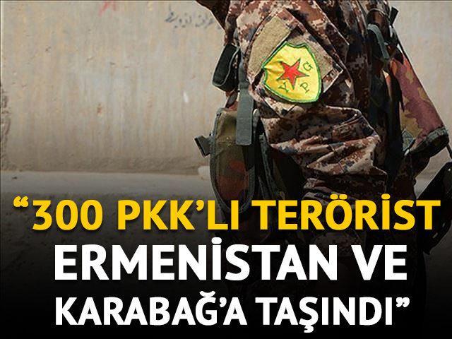 Güvenlik kaynakları: 300 PKK'lı terörist Ermenistan ve Karabağ'a taşındı