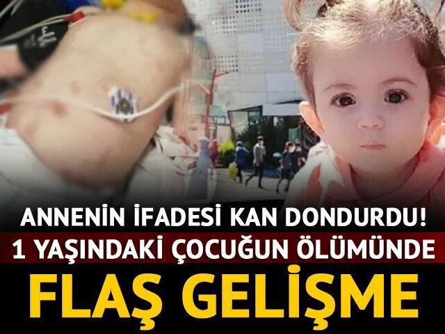 İfadesi kan dondurdu! 1 yaşındaki çocuğun ölümünde flaş gelişme