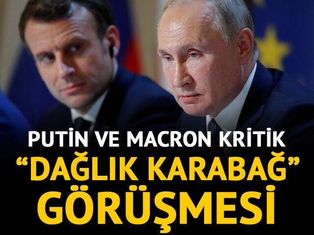 Putin ve Macron arasında kritik Dağlık Karabağ görüşmesi