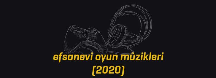 Efsanevi oyun müzikleri listesi 2020