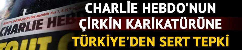 Charlie Hebdo'nun çirkin karikatürüne Türkiye'den sert tepki