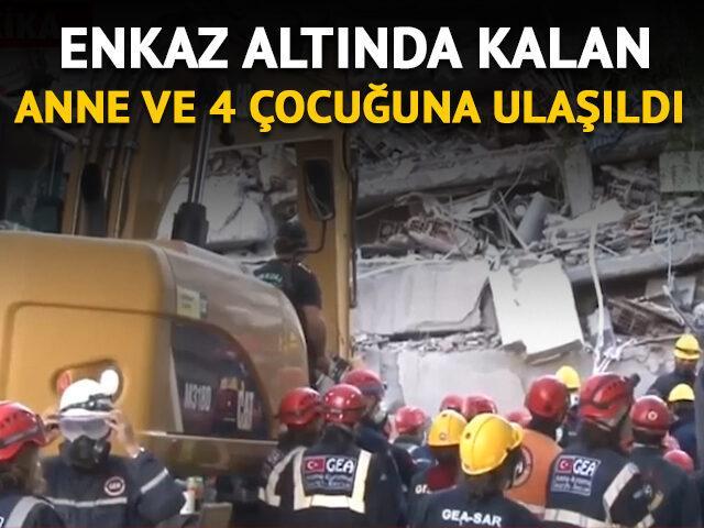 İzmir'de enkaz altında kalan anne ve 4 çocuğuna ulaşıldı