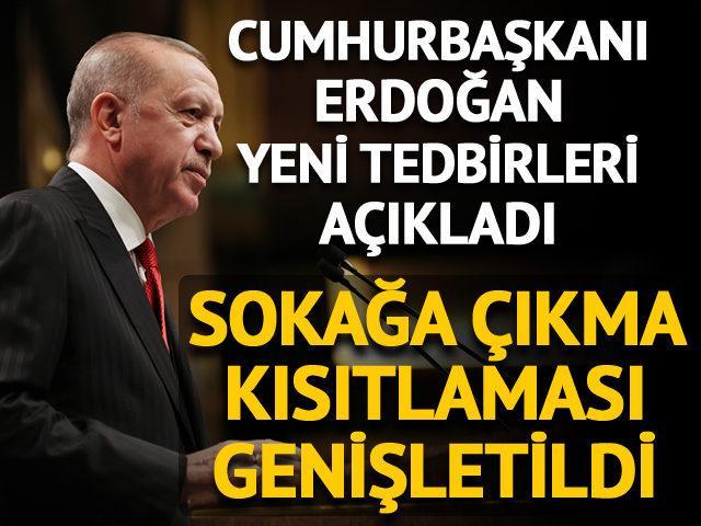 Erdoğan açıkladı: Sokağa çıkma kısıtlaması genişletildi