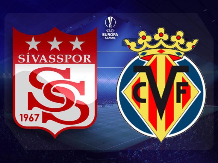 Sivasspor - Villarreal maçı ilk 11'leri belli oldu