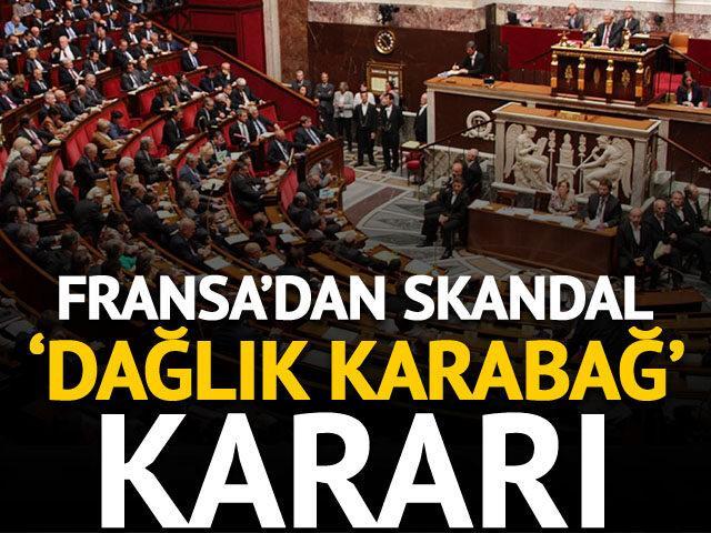 Skandal karar! Fransa Ulusal Meclisi Dağlık Karabağ'ı devlet olarak tanıdı