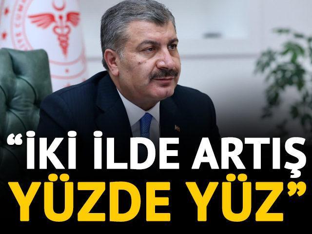 Sağlık Bakanı Koca: Hatay ve Antalya'da vaka artışı yüzde yüz