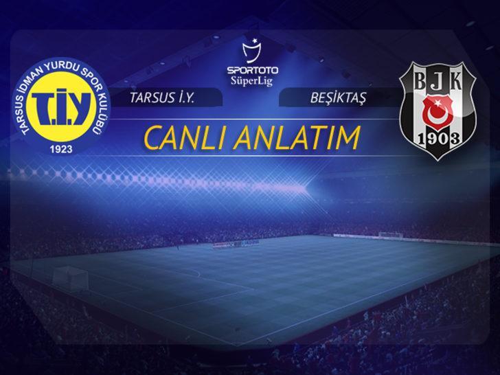 CANLI |Beşiktaş - Tarsus İdman Yurdu