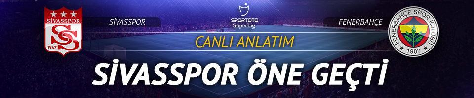 CANLI | Sivasspor - Fenerbahçe