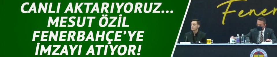 CANLI | Mesut Özil Fenerbahçe'ye imzayı atıyor