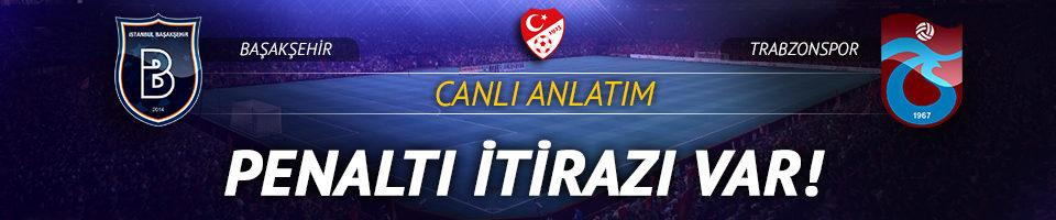 CANLI | Başakşehir-Trabzonspor