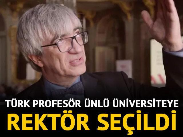 Türk profesör ünlü üniversiteye rektör seçildi