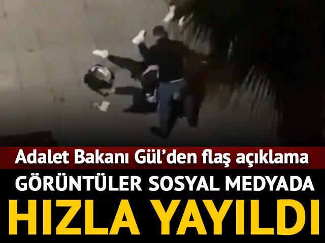 Skandal görüntüler sonrası Adalet Bakan'ı Gül devreye girdi