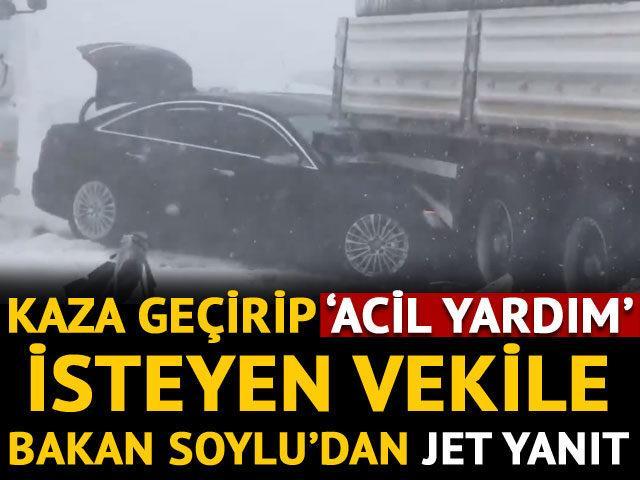 Kaza geçirip yardım isteyen AK Partili vekile Soylu'dan yanıt