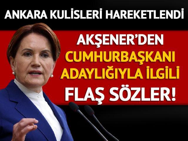 Akşener'den Cumhurbaşkanı adaylığı yorumu!