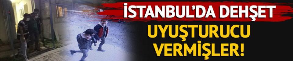 İstanbul'da dehşet! Uyuşturucu verip...
