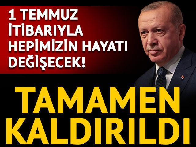 Cumhurbaşkanı Erdoğan duyurdu: 1 Temmuz itibarıyla yeni dönem başlıyor