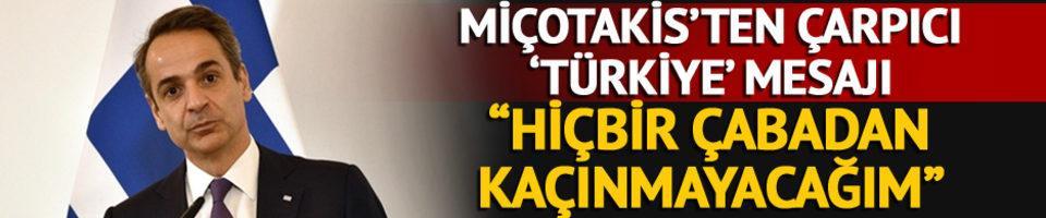 Miçotakis'ten Türkiye mesajı: Hiçbir çabadan kaçınmayacağım