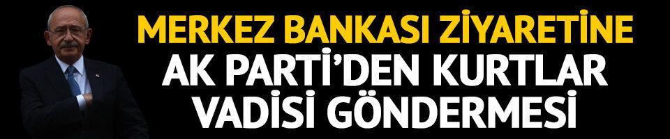 CHP'nin Merkez Bankası ziyaretine AK Parti'den 'Kurtlar Vadisi' göndermesi