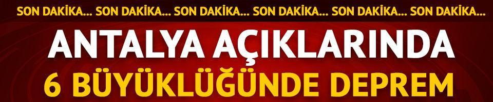 Antalya Kaş açıklarında 6 büyüklüğünde deprem