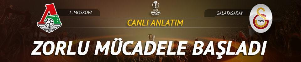 CANLI   L. Moskova - Galatasaray