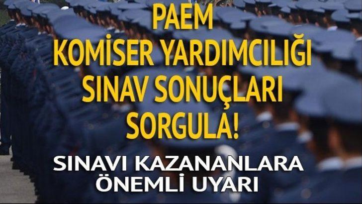 Polis Akademisi 2017: 3.Dönem PAEM Komiser Yardımcılığı Adayı Sınav Sonuçları belli oldu!