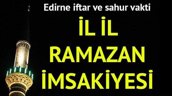 Edirne Ramazan İmsakiyesi 2017: İftara ne kadar kaldı? Edirne imsak vakti, sahur saati