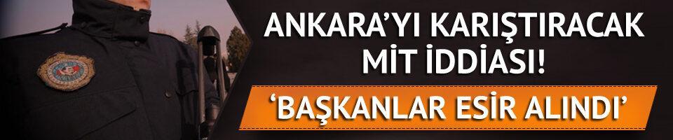 Ankara'da olay yaratacak MİT iddiası