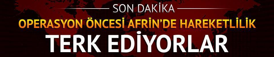 Operasyon öncesi Afrin'de hareketlilik!