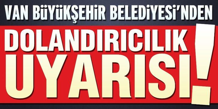 Van Büyükşehir Belediyesinden 'dolandırıcılık' uyarısı