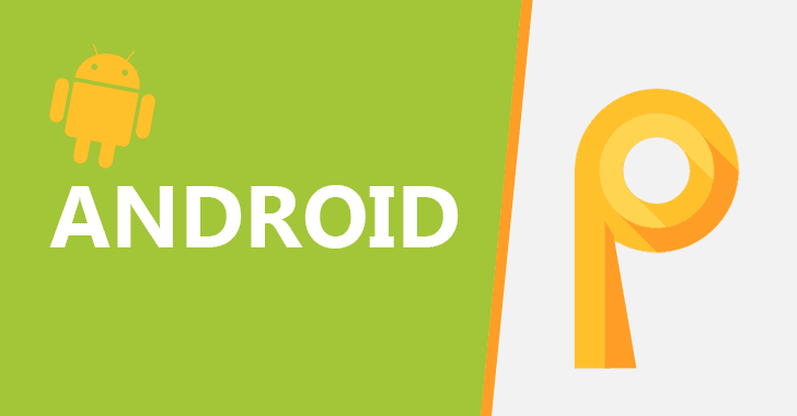 Android P önemli bir özellik ile geliyor