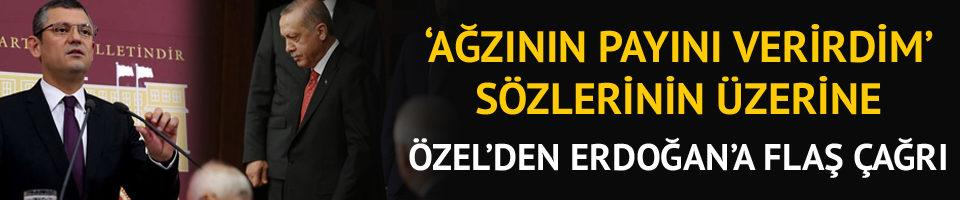 CHP'li Özel'den Erdoğan'a flaş çağrı