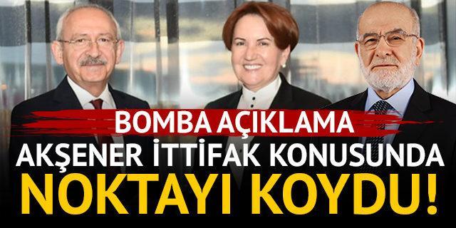 İYİ Parti Genel Başkanı Meral Akşener ittifak konusunda noktayı koydu