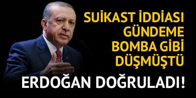 Erdoğan'dan 'suikast' açıklaması