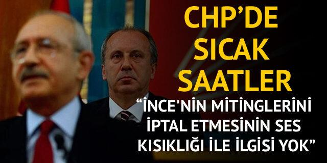 CHP'de liste krizi! İnce'nin kararının ses kısıklığı ile  ilgisi yok