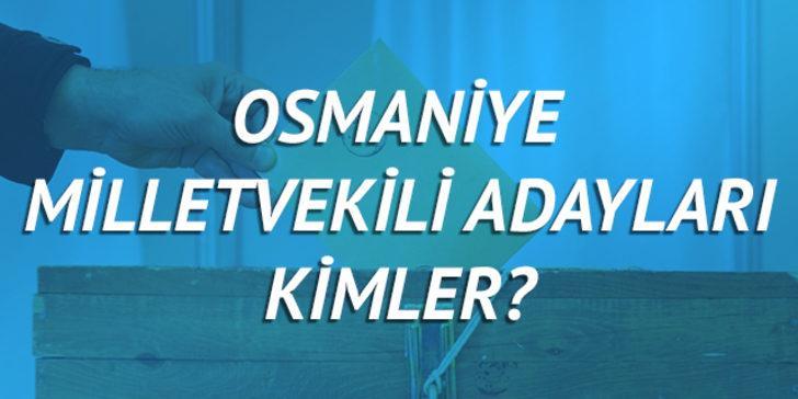Osmaniye milletvekili adayları 2018 (Ak Parti CHP, MHP, HDP, İyi Parti)