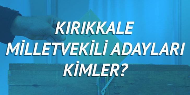Kırıkkale milletvekili adayları 2018 (Ak Parti CHP, MHP, HDP, İyi Parti)