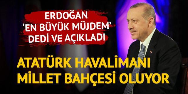 'Atatürk Havalimanı millet bahçesi olacak'