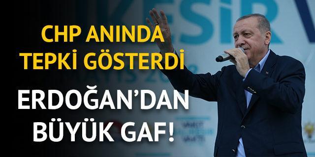 Cumhurbaşkanı Erdoğan'dan büyük gaf! CHP'den sert tepki
