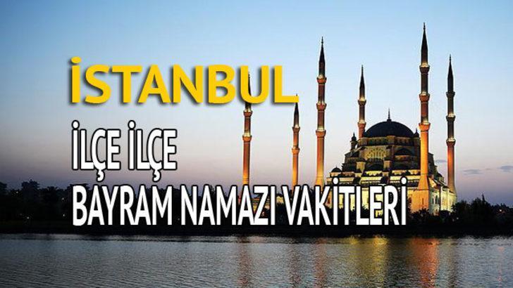 Istanbul Bayram Namazi Saati 2018 Ilce Ilce Bayram Namazi