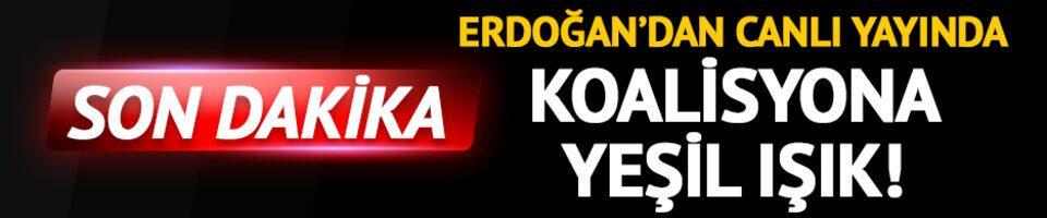 Erdoğan canlı yayında açıkladı! Koalisyona yeşil ışık