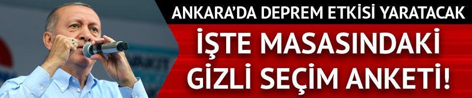 Erdoğan'ın masasındaki son seçim anketi!