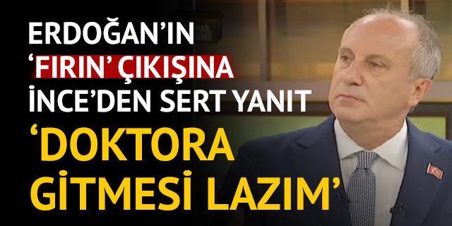 Erdoğan'ın 'fırın' çıkışına İnce'den sert yanıt