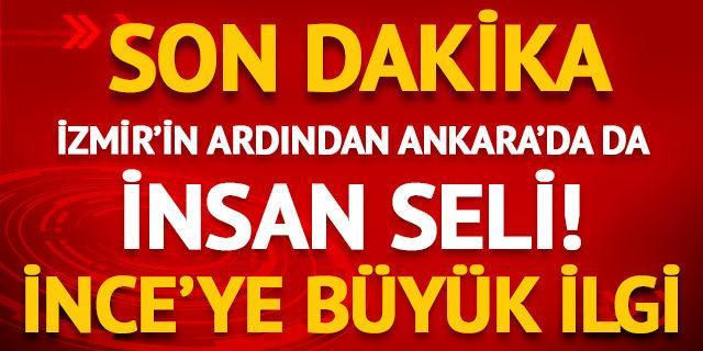 İzmir'in ardından Ankara'da da İnce'ye büyük ilgi