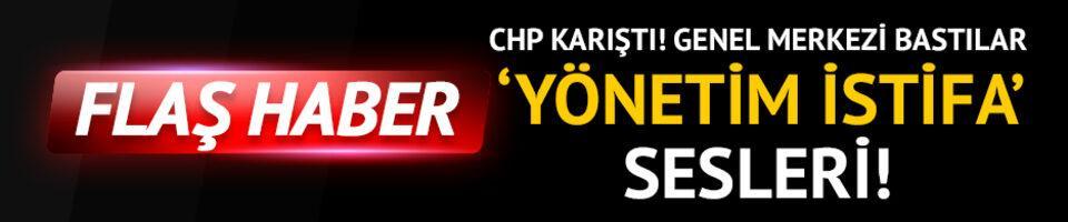 CHP'de 'yönetim istifa' sloganları yükseliyor!