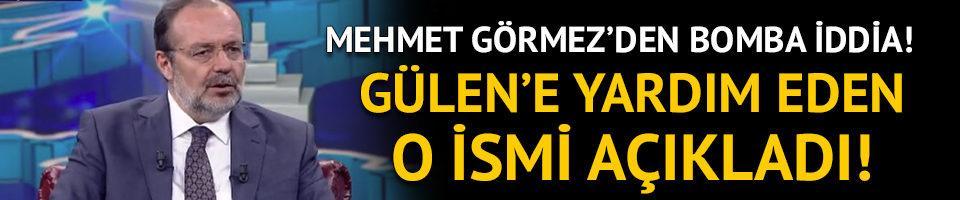 Mehmet Görmez, Gülen'e yardım eden ismi açıkladı!