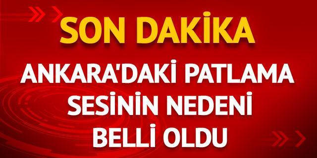 Ankara'da korkutan patlama sesi! Sebebi belli oldu