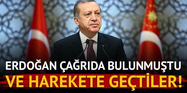 Erdoğan çağrıda bulunmuştu! Harekete geçtiler!