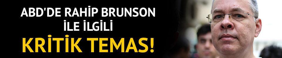 ABD'de Rahip Brunson ile ilgili kritik temas!